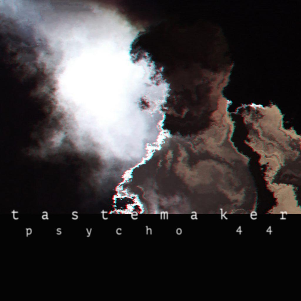 Psycho 44