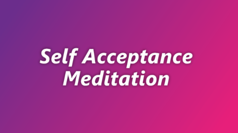 Self Acceptance Meditation - Geneva Robins - LunaHolistic.com