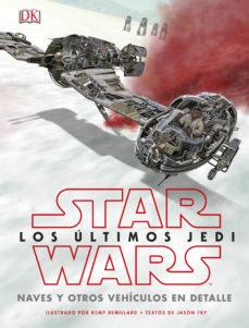 STAR WARS LOS ÚLTIMOS JEDI. NAVES Y