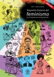 PEQUEÑA HISTORIA DEL FEMINISMO . EN EL CONTEXTO EURO-NORTEAMERICANO