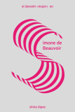 "El devenir ""mujer"" en Simone de Beauvoir (López, Silvia)"