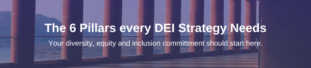 The 6 Pillars every DEI Strategy Needs