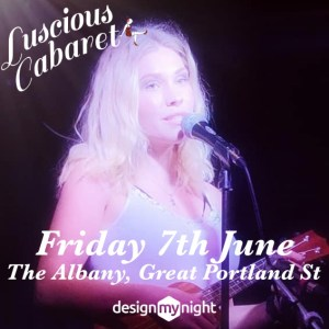 Olivia playing the Ukulele with Luscious Cabaret logo and Friday 7th June at The Albany Great Portland st