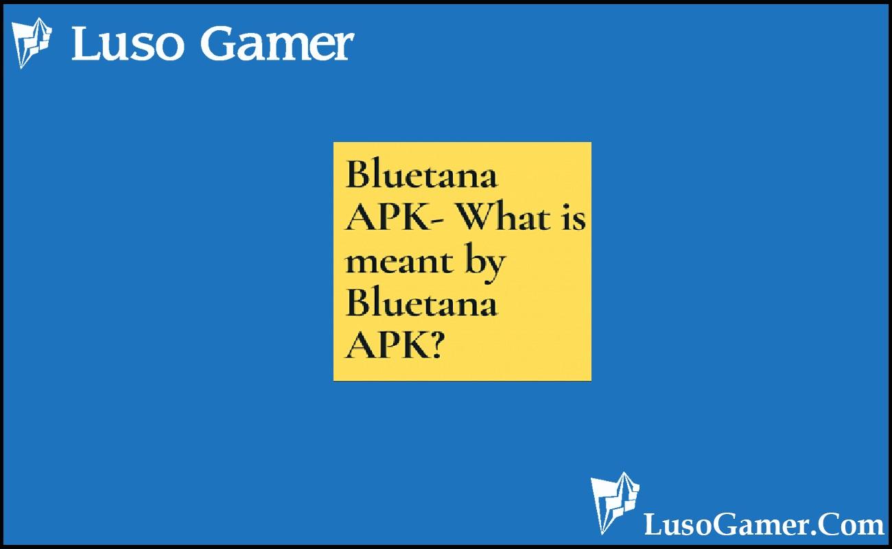 Bluetana Apk