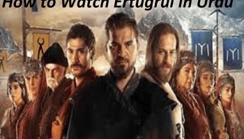 How to Watch Ertugrul in Urdu
