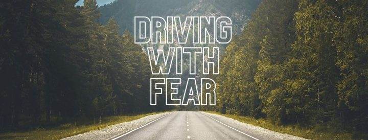 Driving with Fear