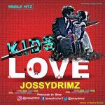 JossyDrimz – Kids Love (mp3)