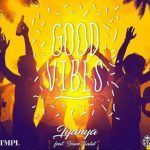 Iyanya – Good Vibes (mp3)