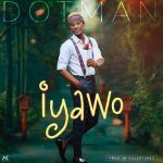 Dotman – Iyawo (mp3)