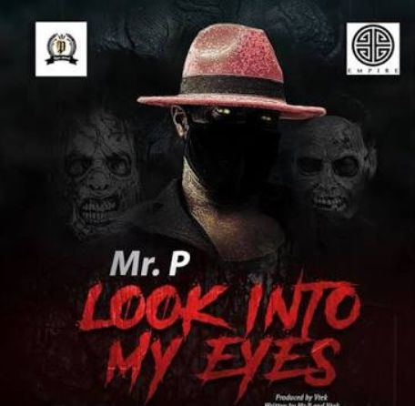 Mr P Look into my eyes download