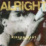 Kiddominant – Alright Ft. Wizkid (Mp3)