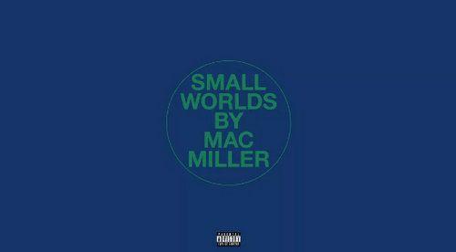 mac miller small worlds