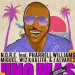 N.O.R.E. – Uno Mas Remix Ft Pharrell Williams, Miguel, Wiz Khalifa & J Alvarez (Mp3)