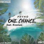 Phyno – One Chance Ft. Kranium (Mp3)