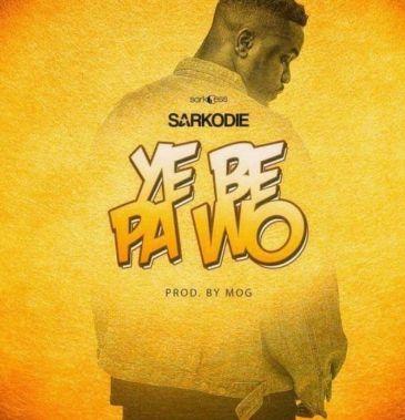 Sarkodie Ye Be Pa Wo download
