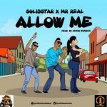 Solidstar – Allow Me Ft. Mr Real (mp3)