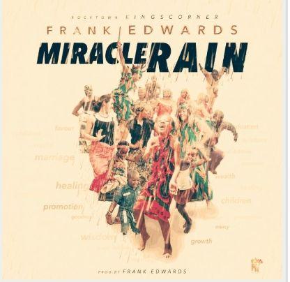 Frank Edwards Miracle Rain Download