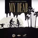 DJ Big N – My Dear Ft. Don Jazzy & Kiss Daniel (Mp3)