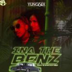 Yung6ix – Ina The Benz (Mp3)