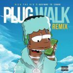 Rich The Kid – Plug Walk (Remix) Ft. Gucci Mane, YG & 2 Chainz