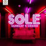 Samklef X Dremo – Sole (mp3)