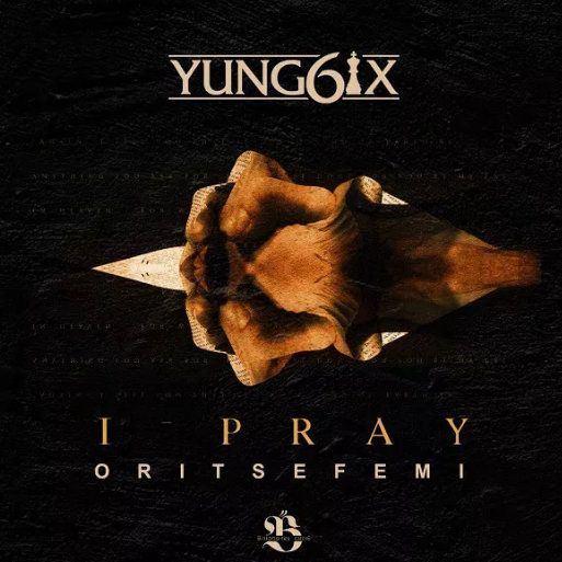 Yung6ix I Pray download