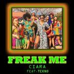 Ciara – Freak Me Ft. Tekno (mp3)