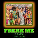 Ciara – Freak Me Ft. Tekno (mp3)