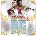 Frank Edwards – Thy Will Be Done Ft. Nathaniel Bassey (mp3)