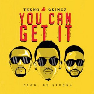 Tekno x 2kingz You Can Get It