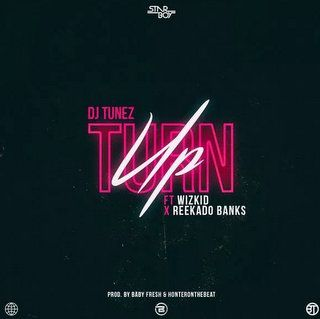 DJ Tunez Turn Up Mp3 Download