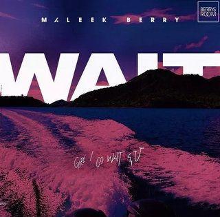 Maleek Berry Wait Mp3 Download