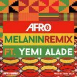 Afro B – Melanin (Remix) ft. Yemi Alade (mp3)
