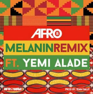 Afro B – Melanin (Remix) Lyrics