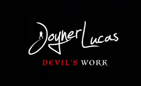 Joyner Lucas Devil's Work