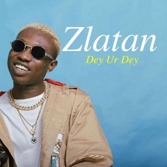 Download Zlatan Dey Ur Dey mp3 download