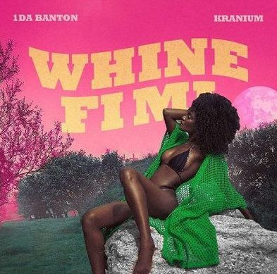 download 1da Banton Whine Fi Mi mp3 download