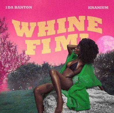 download 1da Banton Whine Fi Mi mp3 download