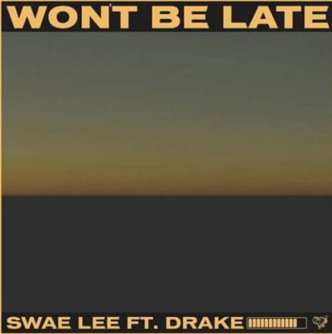 Swae Lee – Won't Be Late ft. Drake