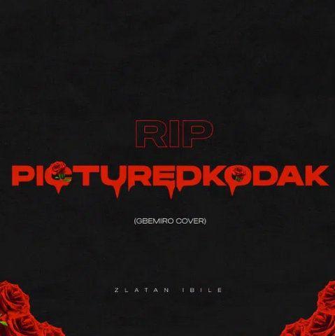 Zlatan RIP PictureKodak mp3