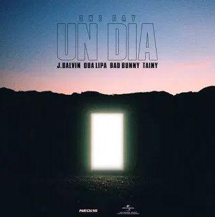 J Balvin, Dua Lipa, Bad Bunny & Tainy UN DIA (ONE DAY) mp3