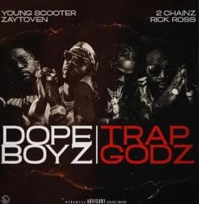 Young Scooter & Zaytoven – Dope Boyz & Trap Godz ft. 2 Chainz & Rick Ross
