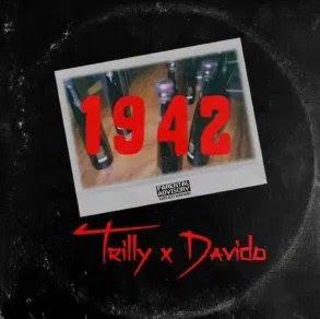 Trilly – 1942 ft. Davido