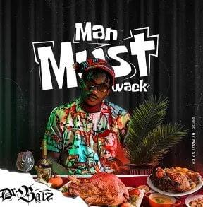 Dr Barz – Man Must Wack