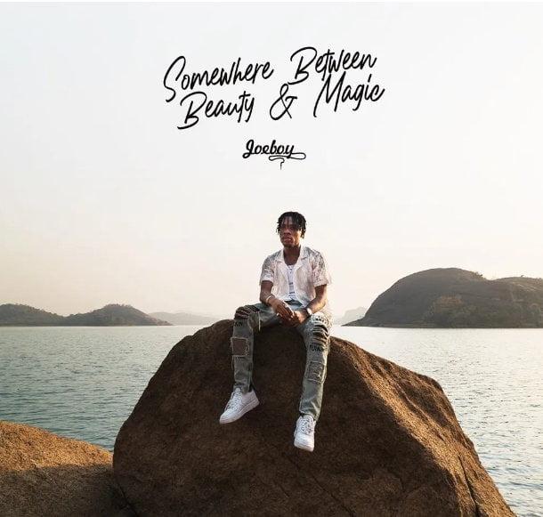 ALBUM: Joeboy – Somewhere Between Beauty & Magic (SBBM)