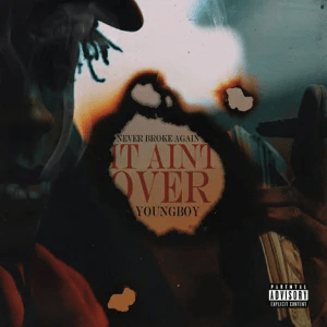 YoungBoy Never Broke Again – It Ain't Over