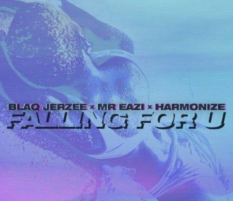 Blaq Jerzee – Falling For U ft. Mr Eazi, Harmonize