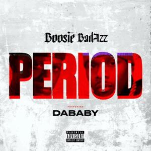 Boosie Badazz – Period (feat. DaBaby)