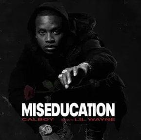Calboy – Miseducation ft. Lil Wayne