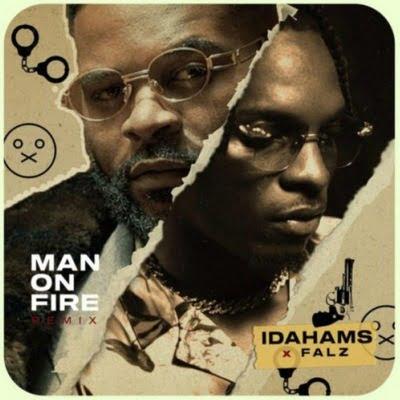 Idahams – Man On Fire (Remix) ft. Falz